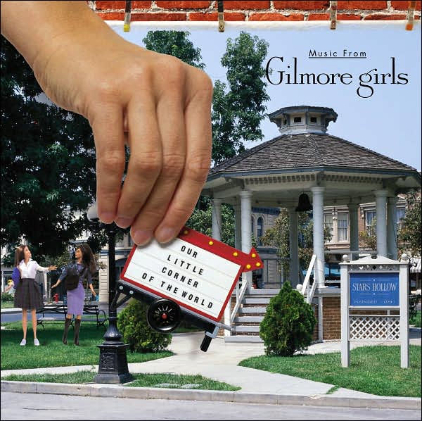 """Our Little Corner of the World: Music from Gilmore Girls"""